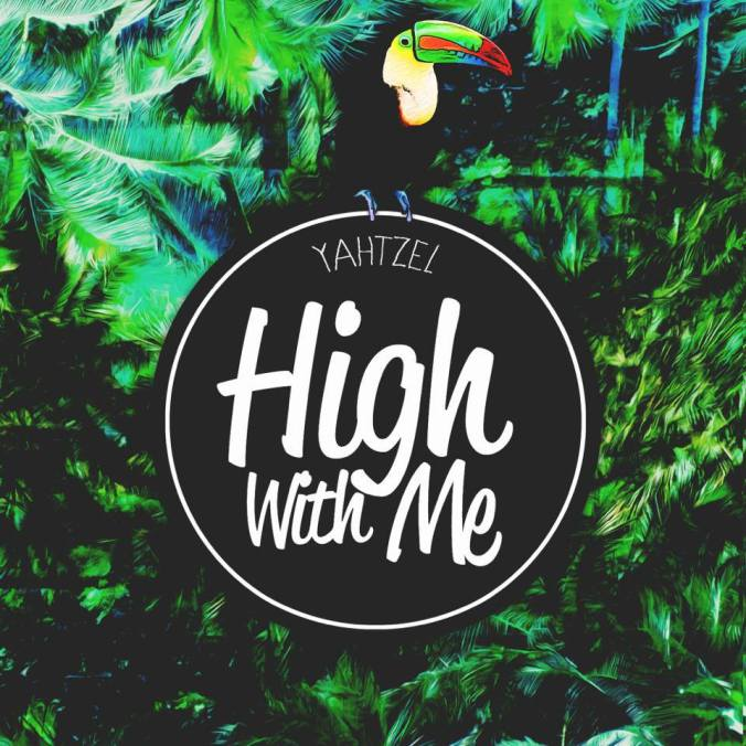 Yahtzel - High with me