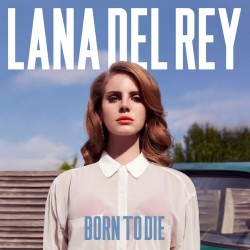 Lana Del Rey - Born To Die